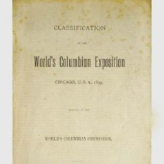 Libros antiguos: CLASSIFICATION OF THE WORLD'S COLUMBIAN EXPOSITION, CHICAGO, U.S.A., 1893. 1891.. Lote 207086977