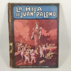 Libros antiguos: LIBRO - LA HIJA DE JUAN PALOMO -FEDERICO TRUJILLO - RAMON SOPENA / Nº12794. Lote 207096357