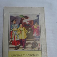 Libros antiguos: LUCHAS Y CORONAS. NARRACION DEL IMPERIO DE ANNAM. ED. HERDER. 1953, VER FOTOS. Lote 207100122