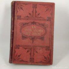 Libros antiguos: LIBRO - LA VENGADORA DEL AMOR - FLORENCIO CASTELLANO - TOMO 1 - 1901 / Nº 12837. Lote 207115997