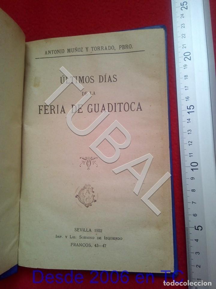 TUBAL ULTIMOS DIAS DE LA FERIA DE GUADITOCA ANTONIO MUÑOZ Y TORRADO 1922 U26 (Libros Antiguos, Raros y Curiosos - Bellas artes, ocio y coleccionismo - Otros)