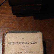 Libros antiguos: LAS CATÁSTROFES DEL JUEGO JULIÁN CASTELLANOS Y VELASCO. Lote 207141597