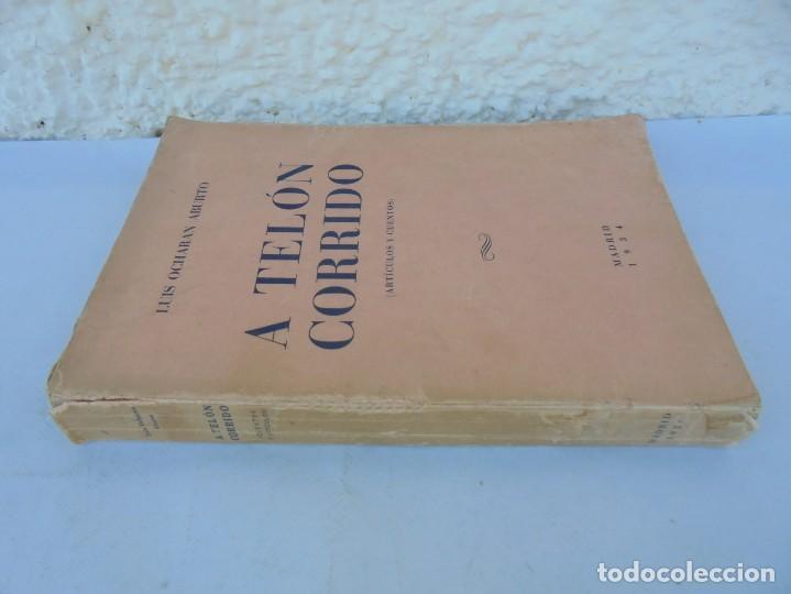 Libros antiguos: A TELON CORRIDO. LUIS OCHORAN ABURTO. DEDICADO POR EL AUTOR. ARTICULOS Y CUENTOS. 1934. 1 EDICION. - Foto 2 - 207216017