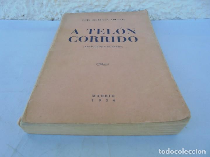Libros antiguos: A TELON CORRIDO. LUIS OCHORAN ABURTO. DEDICADO POR EL AUTOR. ARTICULOS Y CUENTOS. 1934. 1 EDICION. - Foto 3 - 207216017