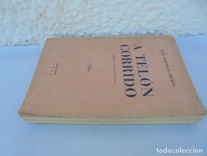 Libros antiguos: A TELON CORRIDO. LUIS OCHORAN ABURTO. DEDICADO POR EL AUTOR. ARTICULOS Y CUENTOS. 1934. 1 EDICION. - Foto 4 - 207216017