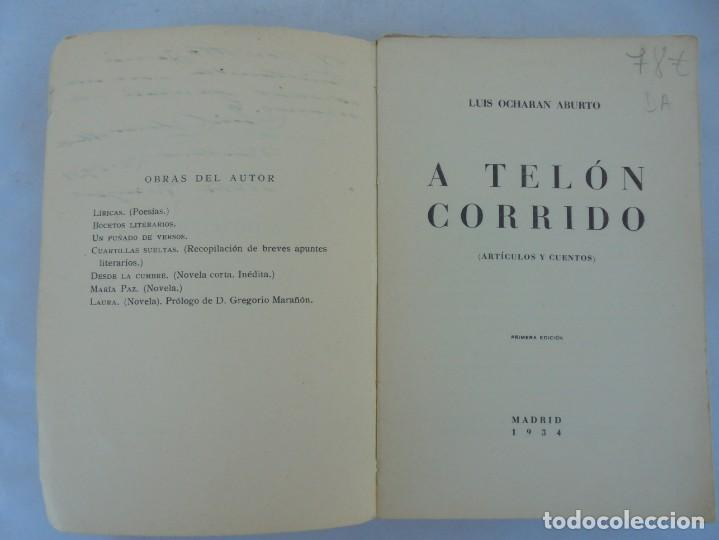 Libros antiguos: A TELON CORRIDO. LUIS OCHORAN ABURTO. DEDICADO POR EL AUTOR. ARTICULOS Y CUENTOS. 1934. 1 EDICION. - Foto 8 - 207216017