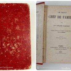 Libros antiguos: LE PETIT CHEF DE FAMILLE. ZENAIDE FLEURIOT. LIBRAIRIE HACHETTE. PARIS, 1882. PAGS: 290. EN FRANCES. Lote 207223810