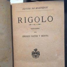 Libros antiguos: RIGOLO, XAVIER DE MONTEPIN, ENRIQUE PASTOR Y BEDOYA, 1886. Lote 207216972