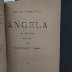 Libros antiguos: ANGELA, XAVIER DE MONTEPIN, ENRIQUE PASTOR Y BEDOYA, 1886. Lote 207217162