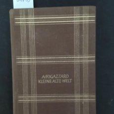 Libros antiguos: KLEINE ALTE WELTAN, ANTONIO FOGAZZARO, 1958. Lote 207220210
