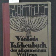 Libros antiguos: DES ALLGEMEINEN WISSENS, VIOLETS TASCHENBUCH, 1918. Lote 207220727