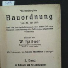 Libros antiguos: WÜRTTEMBERGILCHE BAUORDNUNG VON 28 JULI 1910, W HÄFFNER, 1911. Lote 207220996