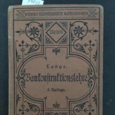 Libros antiguos: KATECHISMUS DERBAUKONSTRUKTIONSLEHR MIT BESONDERER ERÜCKSICHTIGUNG, WALTHER LANGE, 1895. Lote 207222880