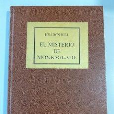 Libros antiguos: EL MISTERIO DE MONKSGLADE. HEADON HILL. ED. SATURNINO CALLEJA. MADRID, 1919. PAGS: 223. Lote 207232153