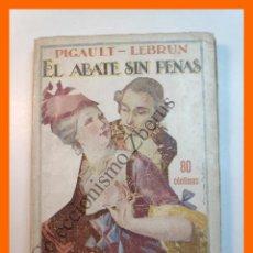 Libros antiguos: EL ABATE SIN PENAS - PIGAULT-LEBRUN - EL FOLLETIN DIVERTIDO. AÑO I - Nº 1 - OCTUBRE 1926. Lote 207239293