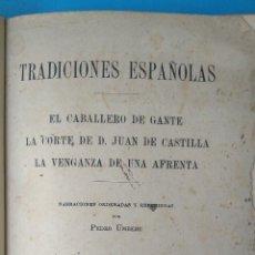 Libros antiguos: TRADICIONES ESPAÑOLAS - EL CABALLERO DE GANTE........ Lote 207295751