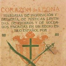 Libros antiguos: OLMET : CORAZÓN DE LEONA (C 1910) HISTORIAS DE INQUISICIÓN Y BRUJERÍA, DE MÍSTICAS LEYENDAS…. Lote 207300603