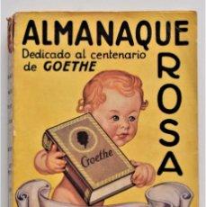 Libros antiguos: ALMANAQUE ROSA AÑO 1933 - DEDICADO AL CENTENARIO DE GOETHE - EDITORIAL JUVENTUD. Lote 207306148