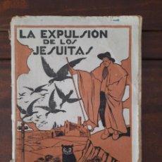 Libros antiguos: LA EXPULSION DE LOS JESUITAS - JORGE VINAIXA. Lote 207332208