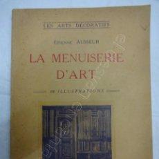 Libros antiguos: LE MENUISERIE D´ART. REVISTA DE ARTES DECORATIVAS. PARIS 1928. 80 ILUSTRACIONES. Lote 207485516