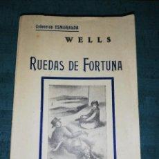 Libros antiguos: WELLS , RUEDAS DE LA FORTUNA. Lote 207571275