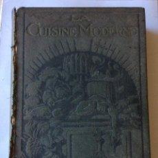 Libros antiguos: LA CUISINE MODERNE-PARIS 1907. Lote 221562647