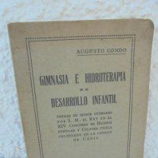 Libros antiguos: GIMNASIA E HIDROTERAPIA EN EL DESARROLLO INFANTIL. AUGUSTO CONDO GONZALEZ . 1927. Lote 207635201