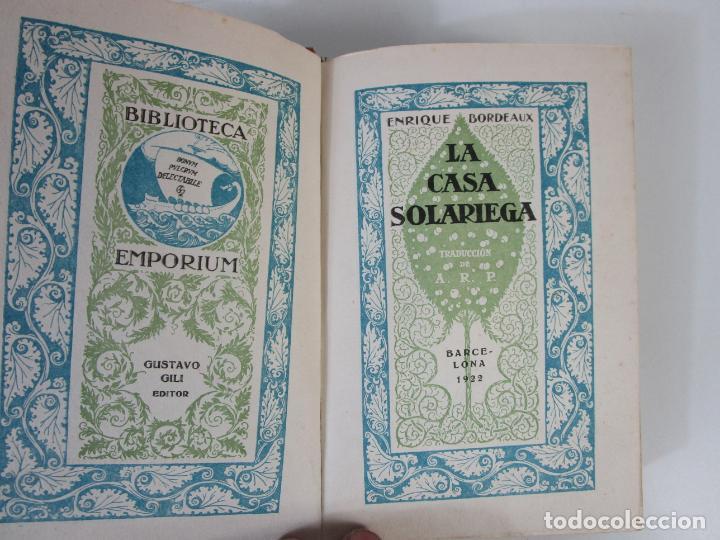 LA CASA SOLARIEGA - ENRIQUE BORDEAUX - BIBLIOTECA EMPORIUM - ED GUSTAVO GILI - AÑO 1922 (Libros Antiguos, Raros y Curiosos - Literatura - Otros)