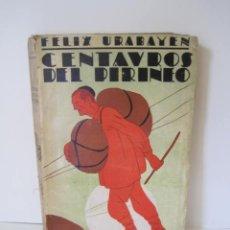 Libros antiguos: FÉLIX URABAYEN. CENTAUROS DEL PIRINEO. ESPASA CALPE, S.A. COLECCIÓN CONTEMPORÁNEA. 1928. VER FOTOS.. Lote 207698577