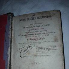 Livros antigos: ANTIGUO LIBRO CURSO PRÁCTICO DE LATINIDAD - AÑO 1868 - D. RAIMUNDO DE MIGUEL. Lote 207719625