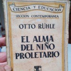 Libros antiguos: EL ALMA DEL NIÑO PROLETARIO. OTTO RUHLE. 1 EDICION. 1932. ESPAPSA CALPE.. Lote 207755747
