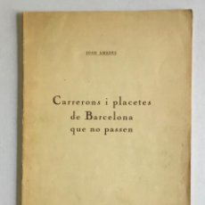 Libros antiguos: CARRERONS I PLACETES DE BARCELONA QUE NO PASSEN. - AMADES, JOAN.. Lote 207845241