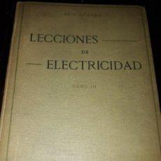 Libros antiguos: LIBRO 2245 LECCIONES DE ELECTRICIDAD TOMO III ERIC GERARD E DOSSAT MADRID 1927. Lote 207906330