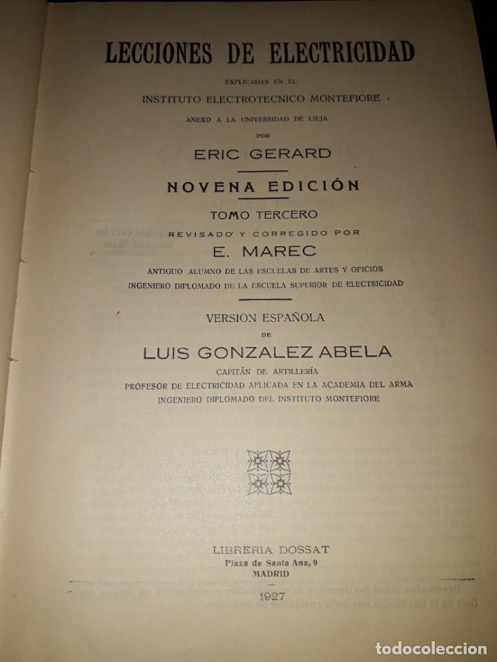 Libros antiguos: LIBRO 2245 LECCIONES DE ELECTRICIDAD TOMO III ERIC GERARD E DOSSAT MADRID 1927 - Foto 2 - 207906330