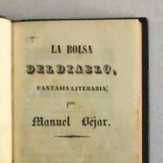 Libros antiguos: LA BOLSA DEL DIABLO. FANTASIA LITERARIA. - BÉJAR, MANUEL.. Lote 207934872