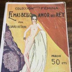 Libros antiguos: EL MÁS BELLO AMOR DEL REY. ALVARO RETANA, 1931. Lote 207957258