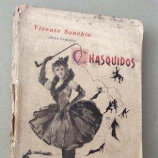 Libros antiguos: 1897 - VICENTE SANCHÍS - CHASQUIDOS DE TRALLA - HISTORIAS ÍNTIMAS,SILUETAS FIN DE SIGLO SANCHÍS, VI. Lote 207969983