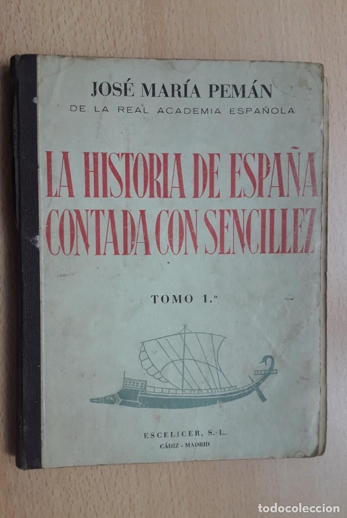 LA HISTORIA DE ESPAÑA CONTADA CON SENCILLEZ, J.Mª PEMÁN, 1ª EDICIÓN 1939. (Libros Antiguos, Raros y Curiosos - Historia - Otros)