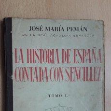 Libros antiguos: LA HISTORIA DE ESPAÑA CONTADA CON SENCILLEZ, J.Mª PEMÁN, 1ª EDICIÓN 1939.. Lote 207995182