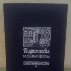Livros antigos: TRAGICOMEDIA DE CALISTO Y MELIBEA. FACSIMIL. Lote 208001275