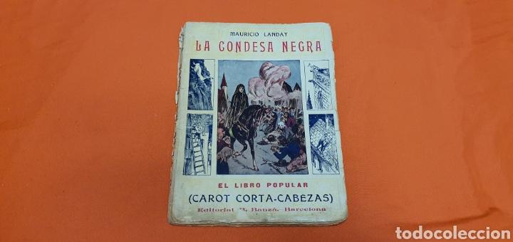 LA CONDESA NEGRA. MAURICIO LANDAY, EL LIBRO POPULAR. CAROT CORTA-CABEZAS. ED. BAUZÁ - BARCELONA 1926 (Libros antiguos (hasta 1936), raros y curiosos - Literatura - Narrativa - Otros)