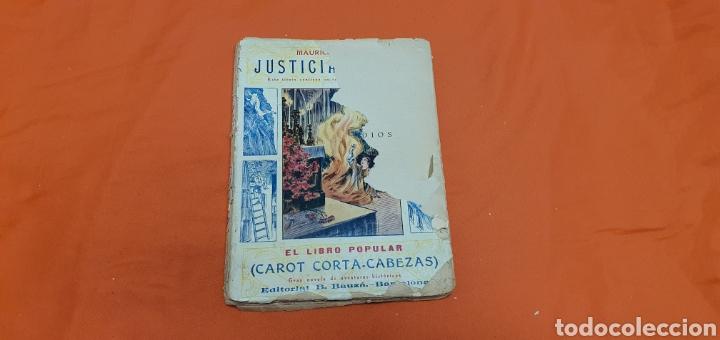 JUSTICIA DE DIOS. MAURICIO LANDAY, EL LIBRO POPULAR. CAROT CORTA-CABEZAS. ED. BAUZÁ - BARCELONA 1928 (Libros antiguos (hasta 1936), raros y curiosos - Literatura - Narrativa - Otros)