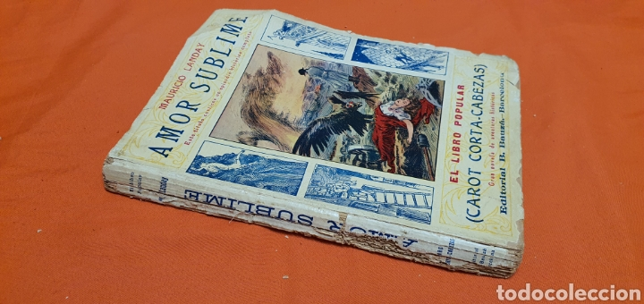 Libros antiguos: Amor sublime, Mauricio landay, el libro popular. Carot corta-cabezas. Ed. Bauzá - Barcelona 1928 - Foto 2 - 208049922