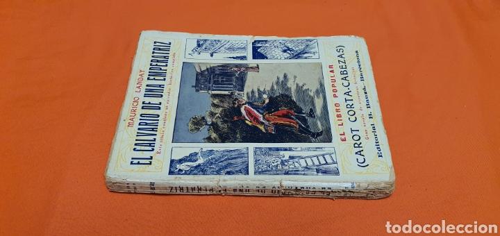 Libros antiguos: El calvario de una emperatriz, Mauricio landay, popular. Carot corta-cabezas. Bauzá - Barcelona 1927 - Foto 2 - 208051007