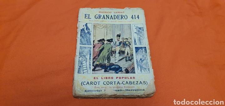 EL GRANADERO 414, MAURICIO LANDAY, EL LIBRO POPULAR. CAROT CORTA-CABEZAS. ED. BAUZÁ - BARCELONA 1926 (Libros antiguos (hasta 1936), raros y curiosos - Literatura - Narrativa - Otros)