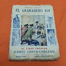 Libros antiguos: EL GRANADERO 414, MAURICIO LANDAY, EL LIBRO POPULAR. CAROT CORTA-CABEZAS. ED. BAUZÁ - BARCELONA 1926. Lote 208071010