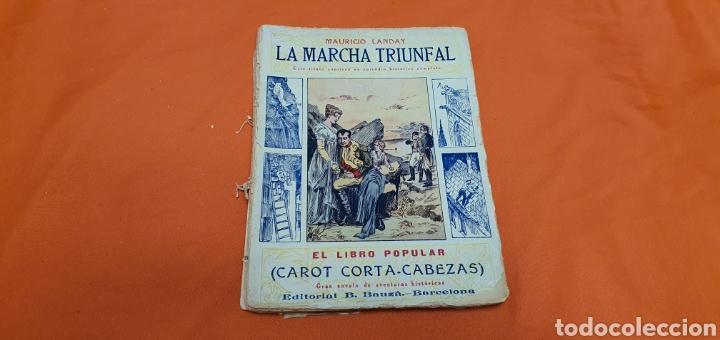 LA MARCHA TRIUNFAL. MAURICIO LANDAY EL LIBRO POPULAR CAROT CORTA-CABEZAS. ED. BAUZÁ - BARCELONA 1928 (Libros antiguos (hasta 1936), raros y curiosos - Literatura - Narrativa - Otros)