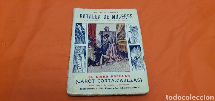 BATALLA DE MUJERES, MAURICIO LANDAY, LIBRO POPULAR. CAROT CORTA-CABEZAS. ED. BAUZÁ - BARCELONA 1927 (Libros antiguos (hasta 1936), raros y curiosos - Literatura - Narrativa - Otros)
