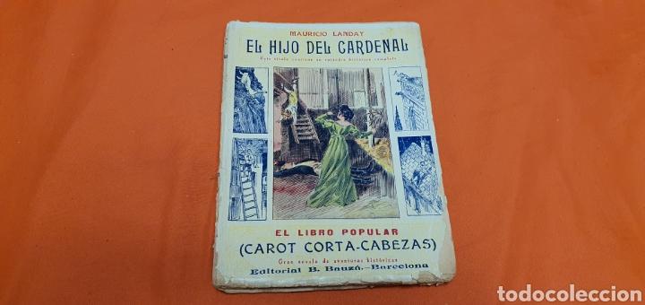 EL HIJO DEL CARDENAL, MAURICIO LANDAY, LIBRO POPULAR. CAROT CORTA-CABEZAS. ED. BAUZÁ -BARCELONA 1927 (Libros antiguos (hasta 1936), raros y curiosos - Literatura - Narrativa - Otros)