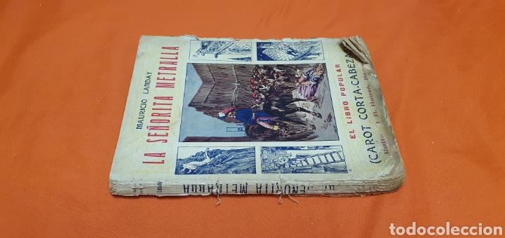 Libros antiguos: La señorita metralla, Mauricio landay, libro popular. Carot corta-cabezas. Ed. Bauzá -Barcelona 1926 - Foto 2 - 208077182